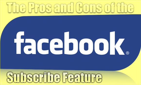 pros-cons-facebook-subscribe-feaatures